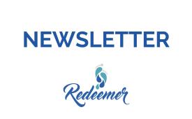 Redeemer Life News & Highlights -- August 6, 2021